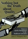 Nothing but the Truth about Quality